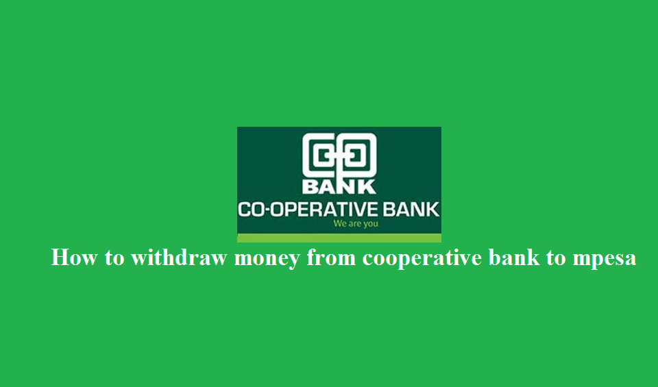 How to withdraw money from cooperative bank to mpesa