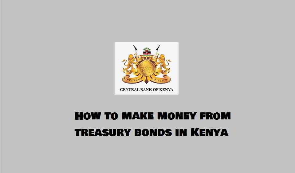How to Make Money from Treasury Bonds in Kenya